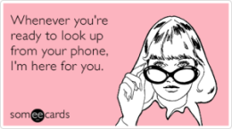 phone-addiction-support-friendship-ecards-someecards-300x167