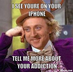 resized_creepy-willy-wonka-meme-generator-i-see-youre-on-your-iphone-tell-me-more-about-your-addiction-42f402